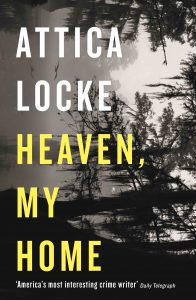 heaven, my home attica locke