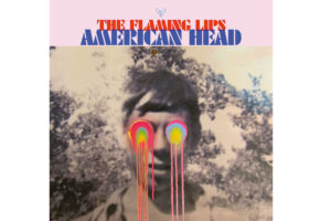 The Flaming Lips release their new album, American Head, on Fri Sept 2020, via Bella Union