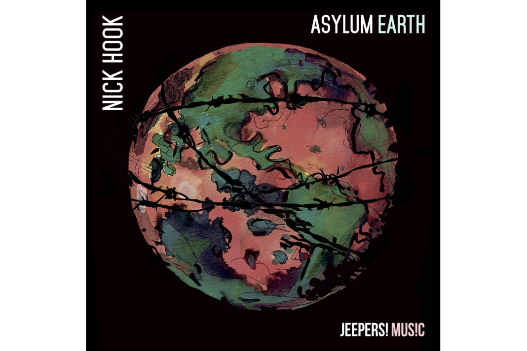 BN1 checks out the numerous delights of Nick Hook's debut album, Asylum Earth, which drops on Fri 24 July 2020